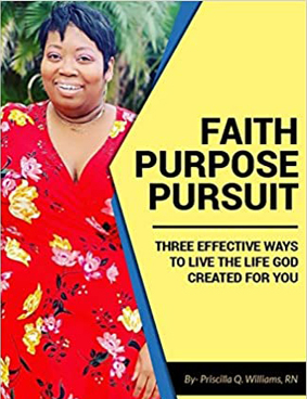 Faith-Purpose-Pursuit: Three Effective Ways to Live the Life God Created for You