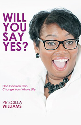 Will You Say YES?: One Decision Can Change Your Whole Life